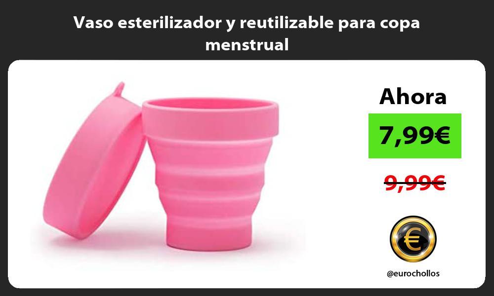 Vaso esterilizador y reutilizable para copa menstrual