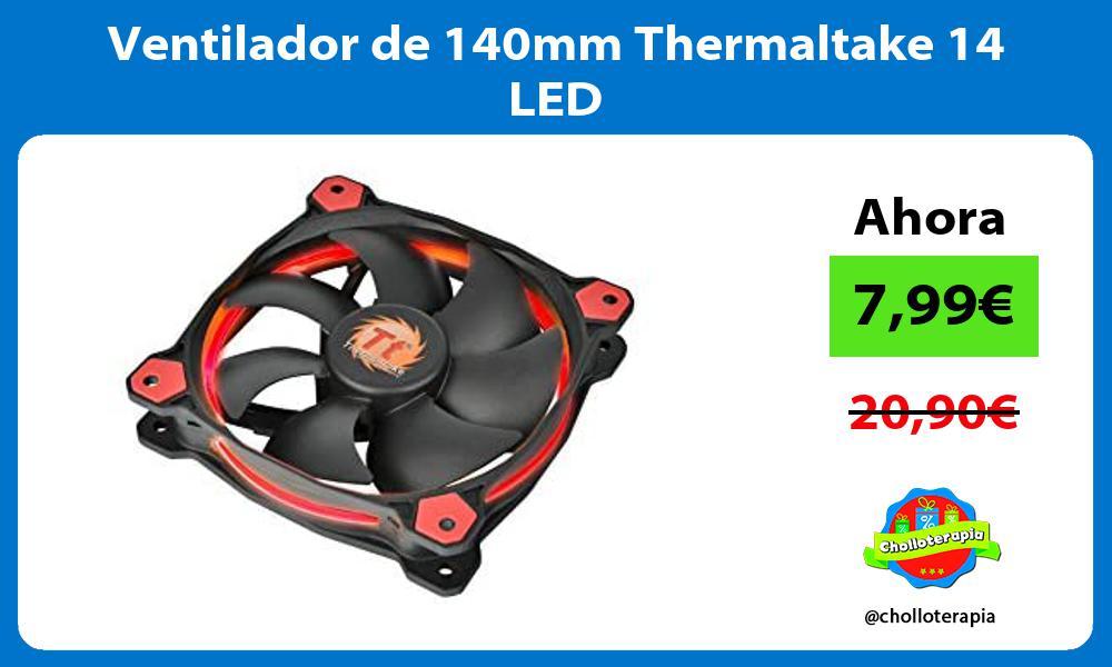 Ventilador de 140mm Thermaltake 14 LED
