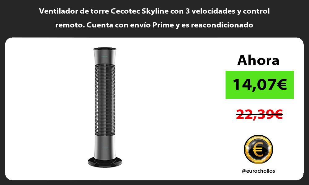 Ventilador de torre Cecotec Skyline con 3 velocidades y control remoto Cuenta con envío Prime y es reacondicionado
