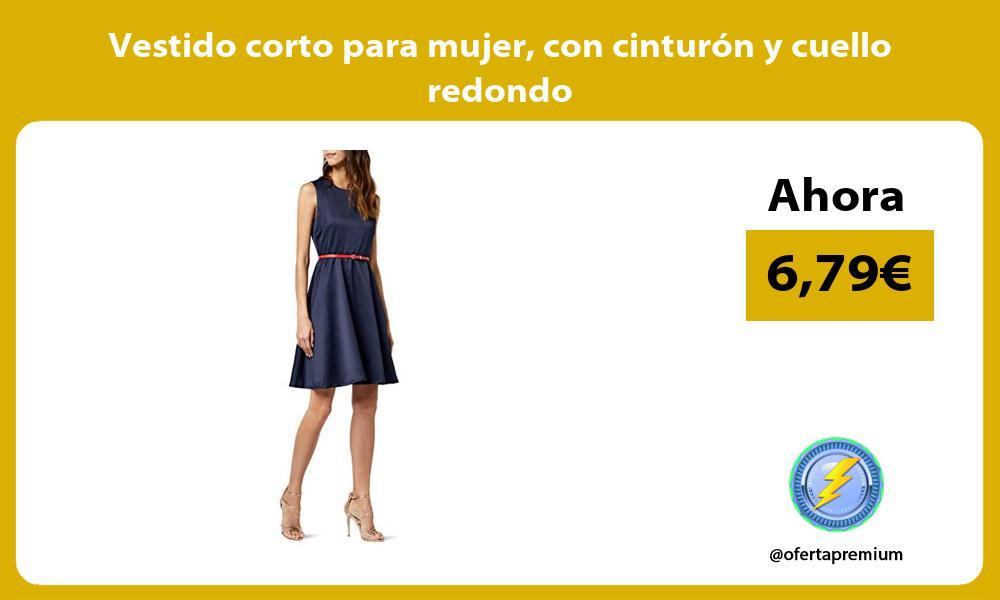 Vestido corto para mujer con cinturón y cuello redondo