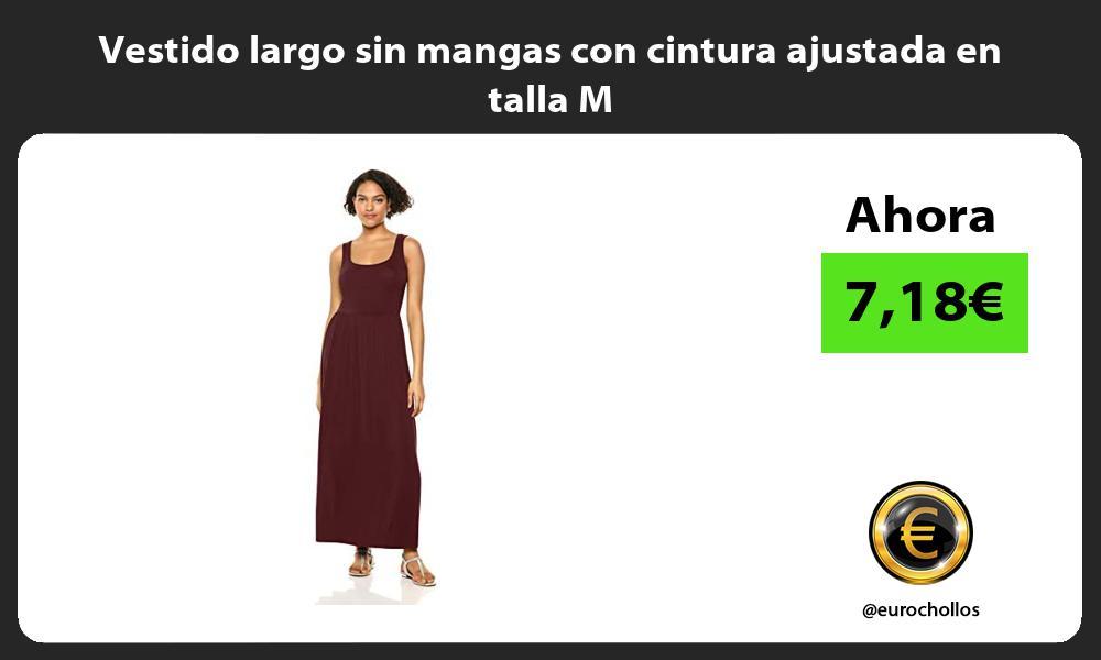 Vestido largo sin mangas con cintura ajustada en talla M
