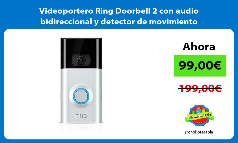 Videoportero Ring Doorbell 2 con audio bidireccional y detector de movimiento