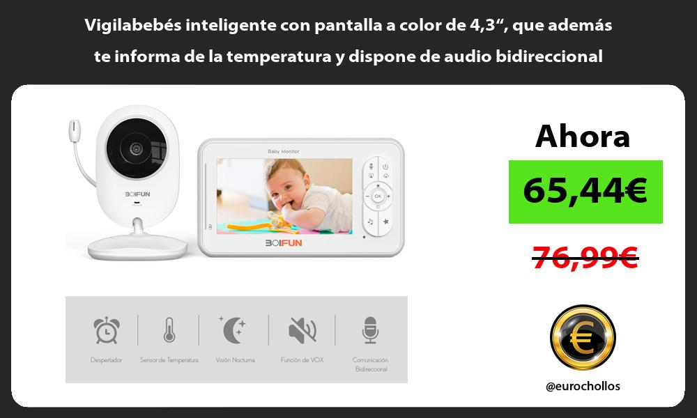 """Vigilabebés inteligente con pantalla a color de 43"""" que además te informa de la temperatura y dispone de audio bidireccional"""