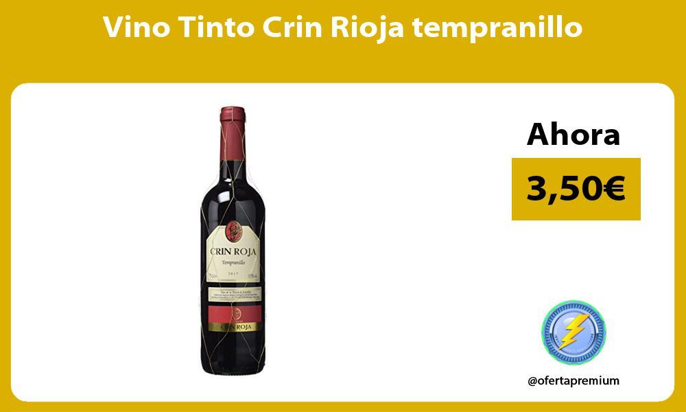 Vino Tinto Crin Rioja tempranillo