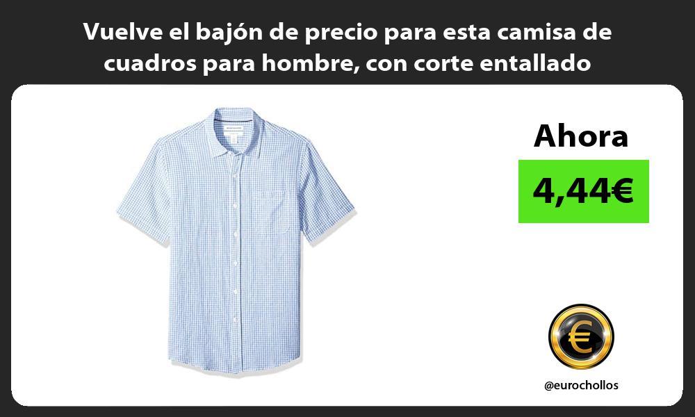 Vuelve el bajón de precio para esta camisa de cuadros para hombre con corte entallado