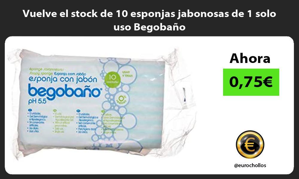 Vuelve el stock de 10 esponjas jabonosas de 1 solo uso Begobaño