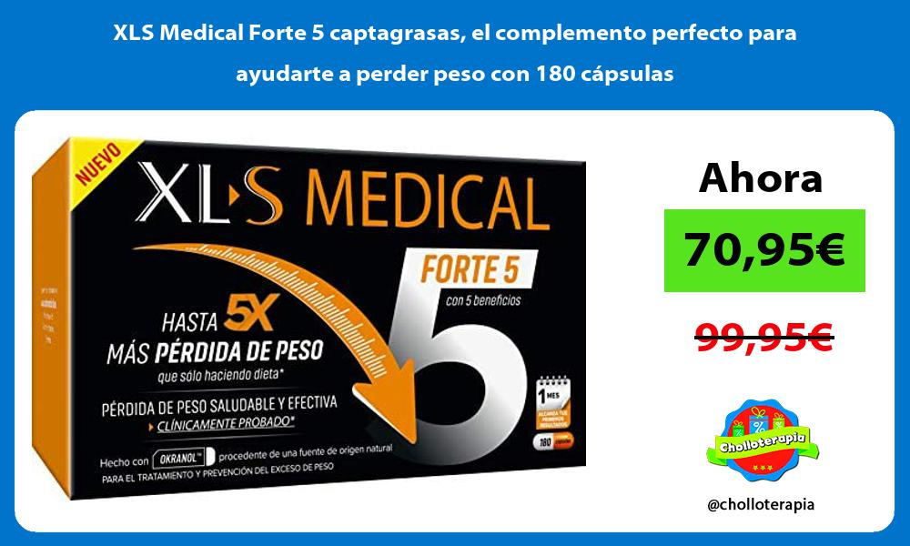 XLS Medical Forte 5 captagrasas el complemento perfecto para ayudarte a perder peso con 180 cápsulas