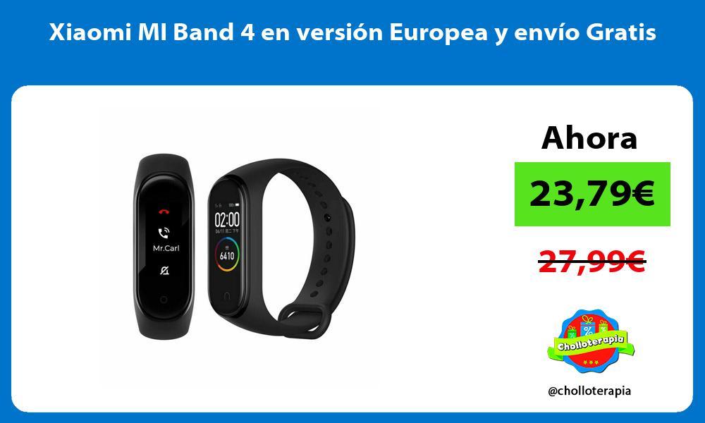 Xiaomi MI Band 4 en versión Europea y envío Gratis