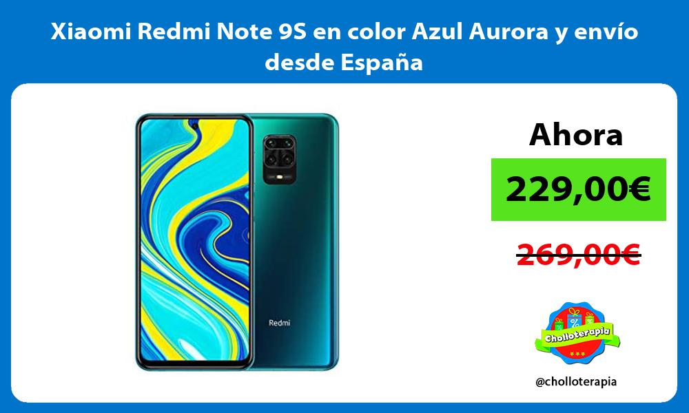 Xiaomi Redmi Note 9S en color Azul Aurora y envío desde España