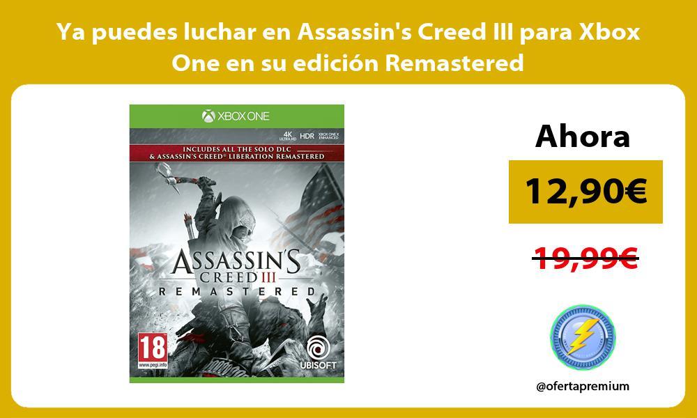 Ya puedes luchar en Assassins Creed III para Xbox One en su edición Remastered