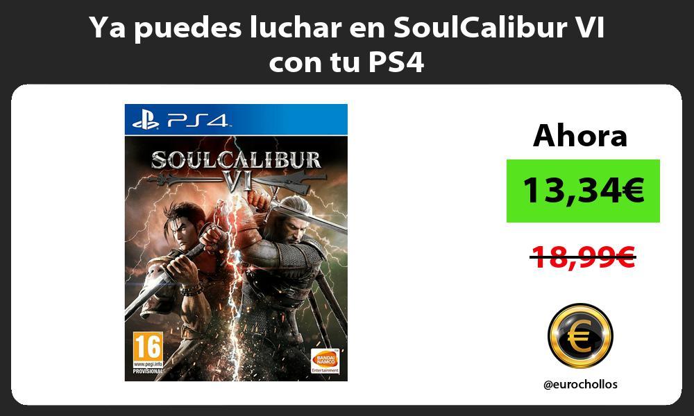 Ya puedes luchar en SoulCalibur VI con tu PS4