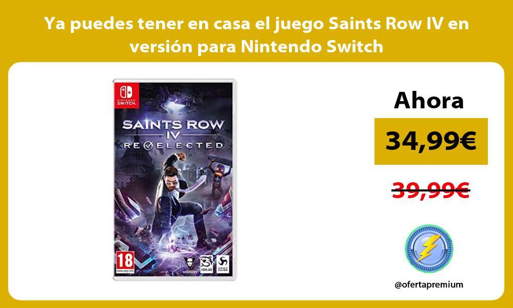 Ya puedes tener en casa el juego Saints Row IV en versión para Nintendo Switch