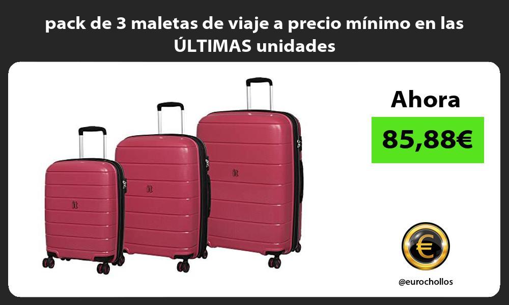 pack de 3 maletas de viaje a precio mínimo en las ÚLTIMAS unidades