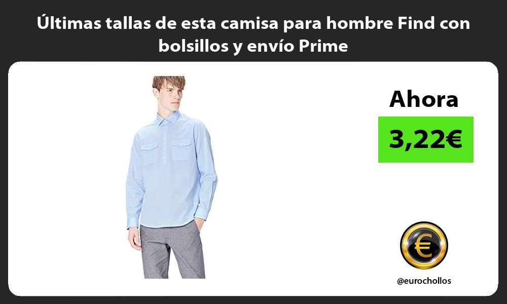 ltimas tallas de esta camisa para hombre Find con bolsillos y envío Prime