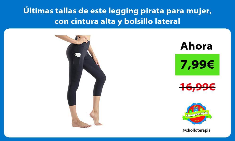 ltimas tallas de este legging pirata para mujer con cintura alta y bolsillo lateral