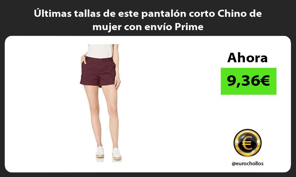 ltimas tallas de este pantalón corto Chino de mujer con envío Prime