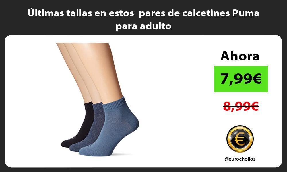 ltimas tallas en estos pares de calcetines Puma para adulto