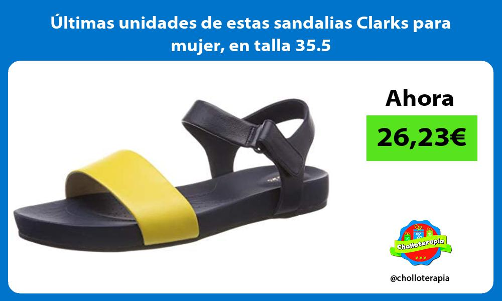ltimas unidades de estas sandalias Clarks para mujer en talla 35 5