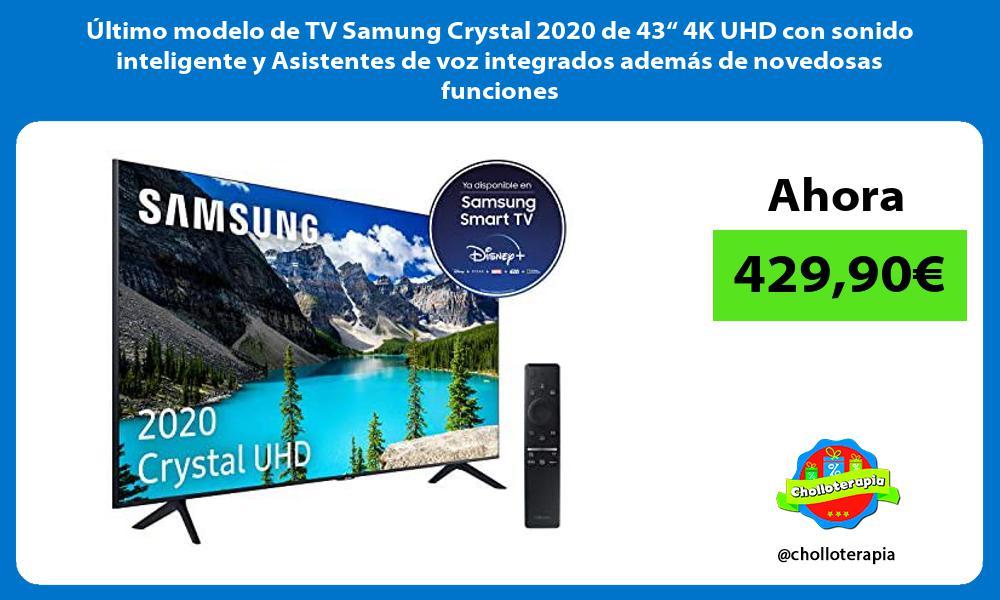 """ltimo modelo de TV Samung Crystal 2020 de 43"""" 4K UHD con sonido inteligente y Asistentes de voz integrados además de novedosas funciones"""
