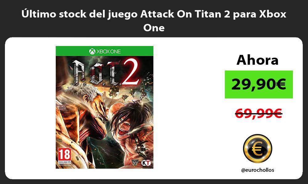 ltimo stock del juego Attack On Titan 2 para Xbox One