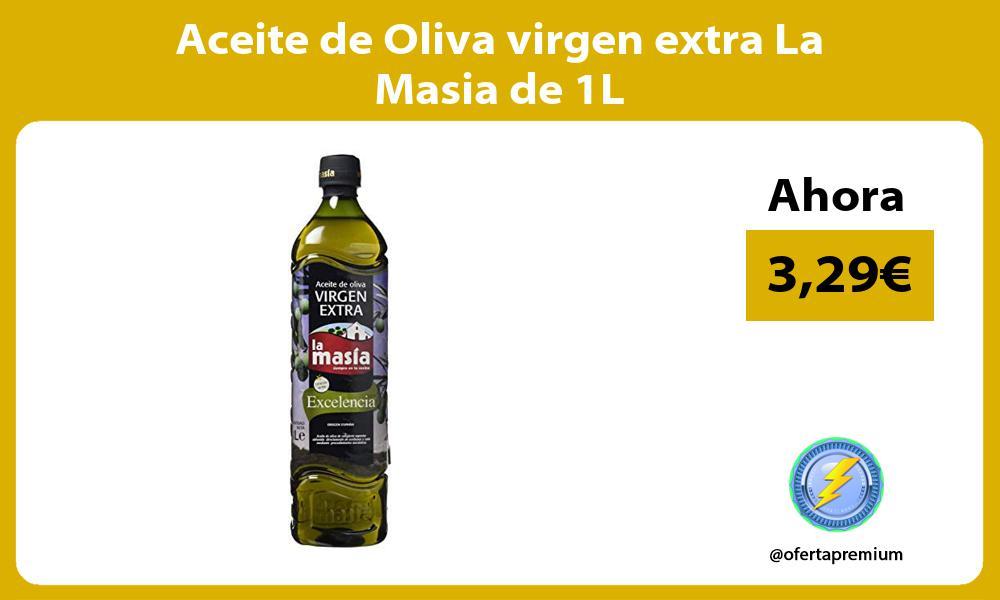 Aceite de Oliva virgen extra La Masia de 1L