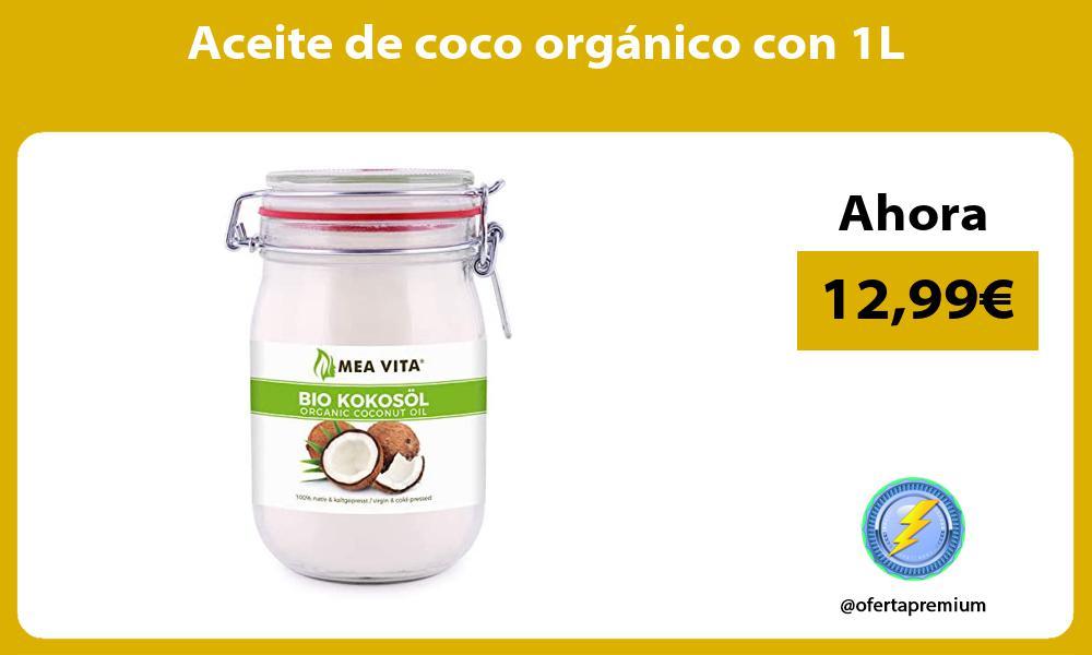 Aceite de coco orgánico con 1L