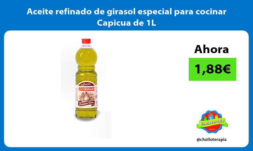 Aceite refinado de girasol especial para cocinar Capicua de 1L