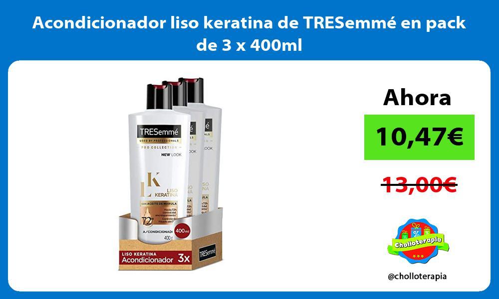 Acondicionador liso keratina de TRESemmé en pack de 3 x 400ml