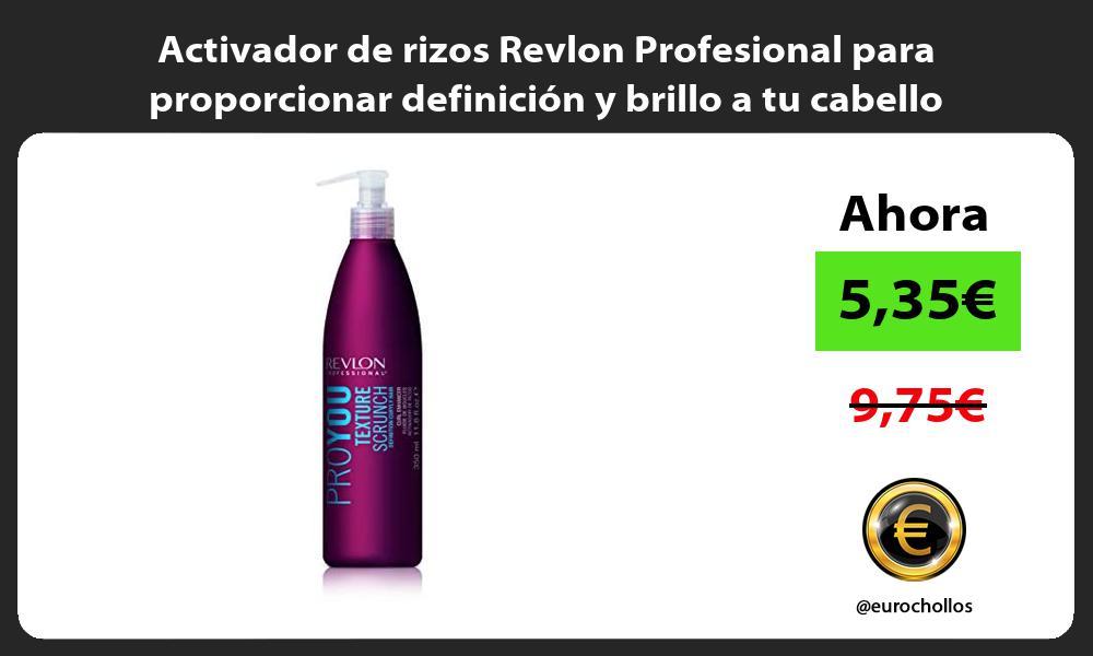 Activador de rizos Revlon Profesional para proporcionar definición y brillo a tu cabello