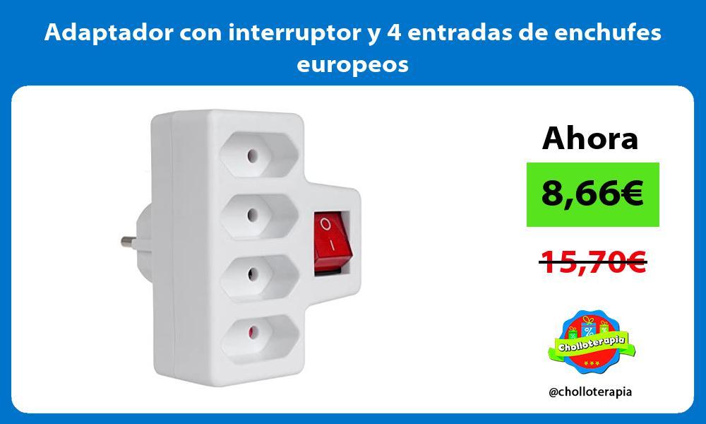 Adaptador con interruptor y 4 entradas de enchufes europeos