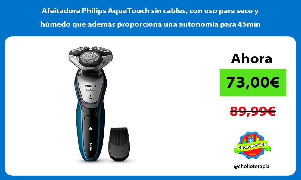 Afeitadora Philips AquaTouch sin cables con uso para seco y húmedo que además proporciona una autonomía para 45min
