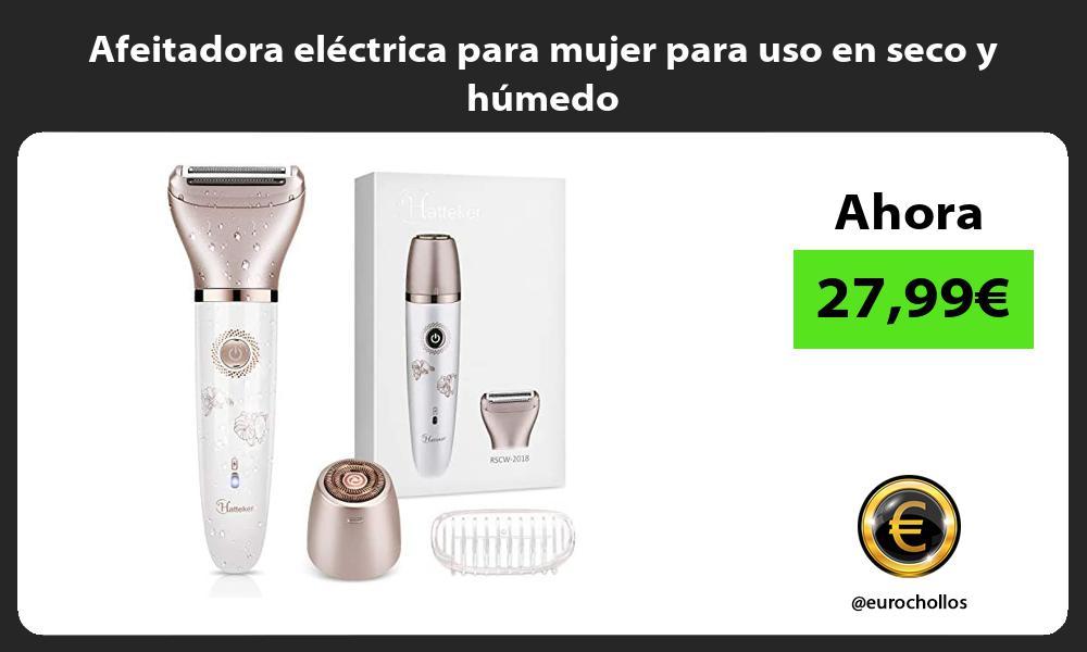 Afeitadora eléctrica para mujer para uso en seco y húmedo