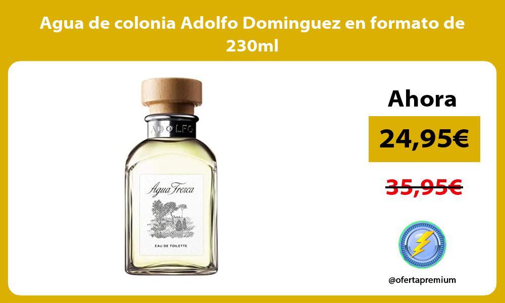 Agua de colonia Adolfo Dominguez en formato de 230ml