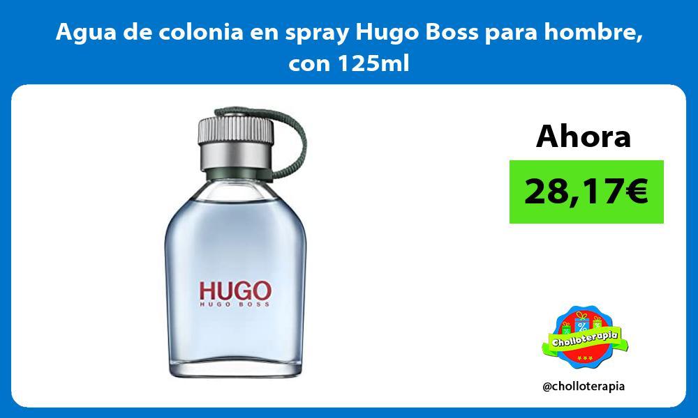 Agua de colonia en spray Hugo Boss para hombre con 125ml