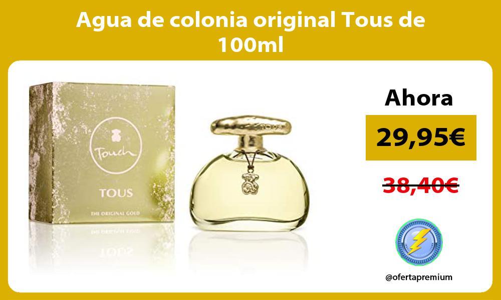 Agua de colonia original Tous de 100ml