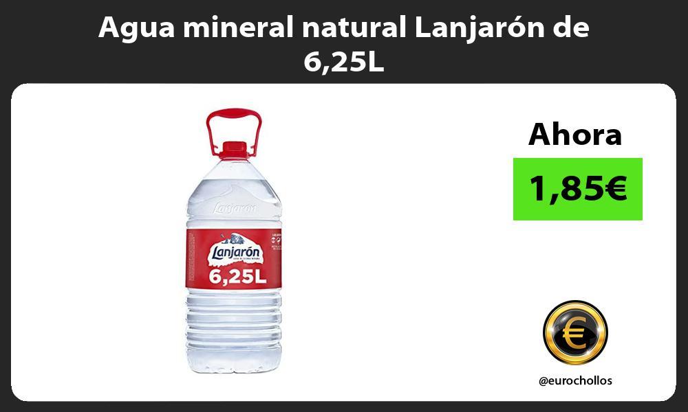 Agua mineral natural Lanjarón de 625L