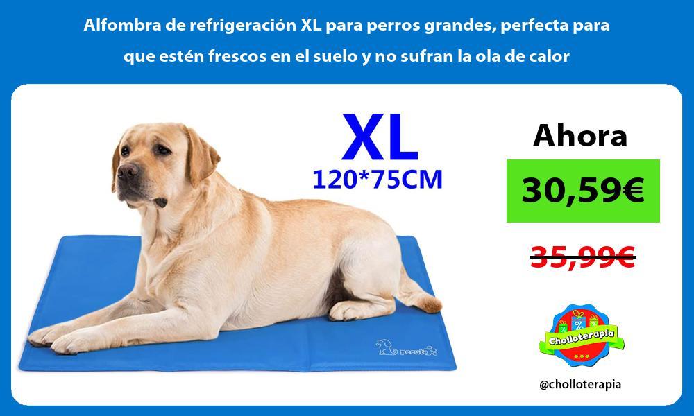 Alfombra de refrigeración XL para perros grandes perfecta para que estén frescos en el suelo y no sufran la ola de calor