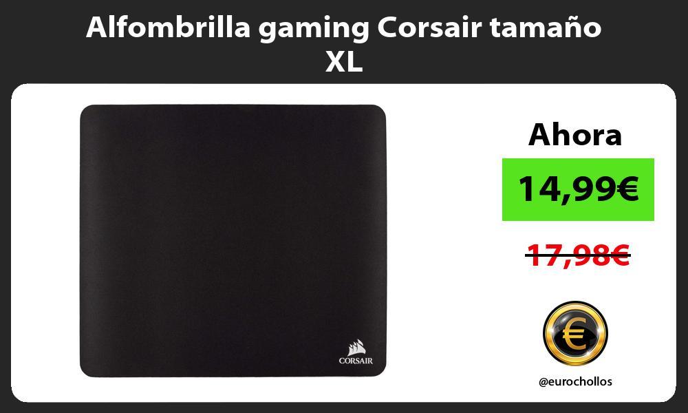Alfombrilla gaming Corsair tamaño XL