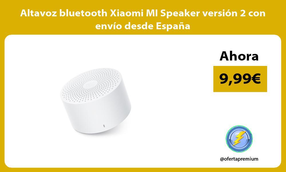 Altavoz bluetooth Xiaomi MI Speaker versión 2 con envío desde España