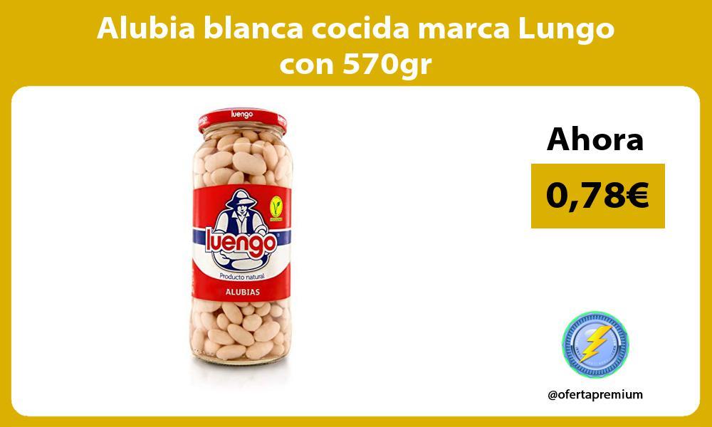 Alubia blanca cocida marca Lungo con 570gr