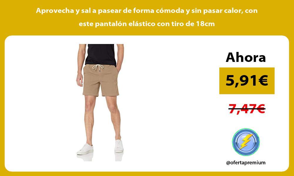 Aprovecha y sal a pasear de forma cómoda y sin pasar calor con este pantalón elástico con tiro de 18cm