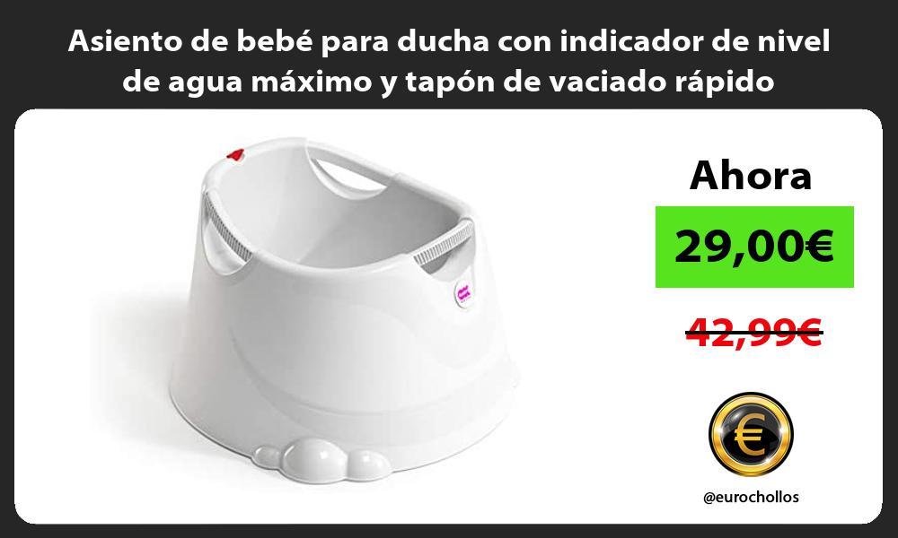 Asiento de bebé para ducha con indicador de nivel de agua máximo y tapón de vaciado rápido