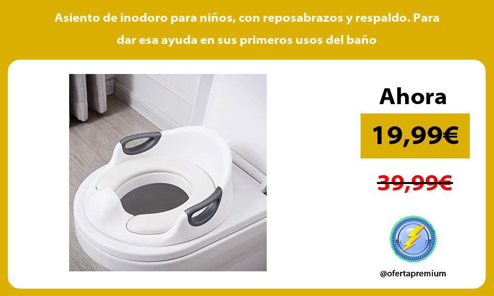 Asiento de inodoro para niños con reposabrazos y respaldo Para dar esa ayuda en sus primeros usos del baño