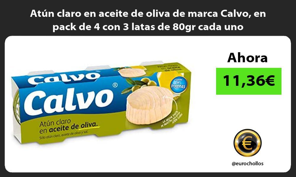 Atún claro en aceite de oliva de marca Calvo en pack de 4 con 3 latas de 80gr cada uno