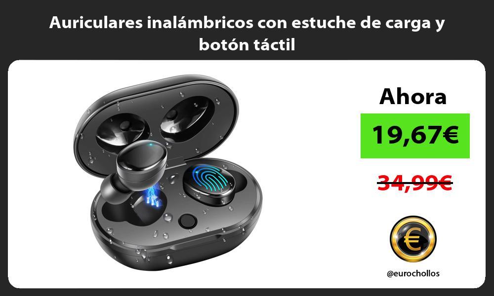 Auriculares inalámbricos con estuche de carga y botón táctil