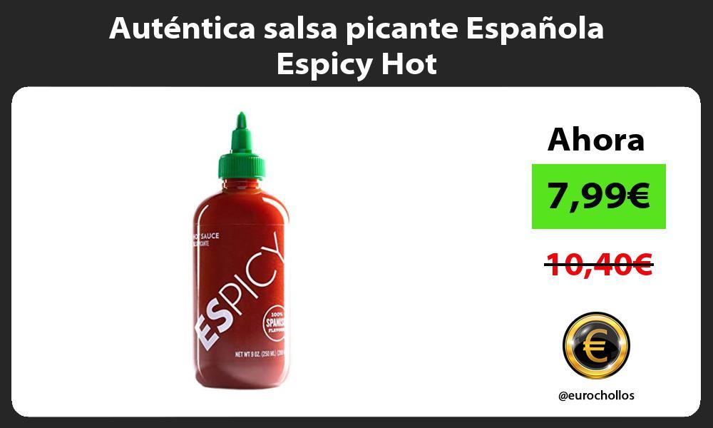 Auténtica salsa picante Española Espicy Hot