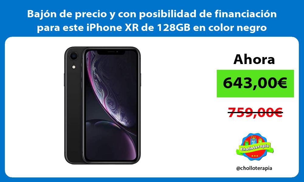 Bajón de precio y con posibilidad de financiación para este iPhone XR de 128GB en color negro