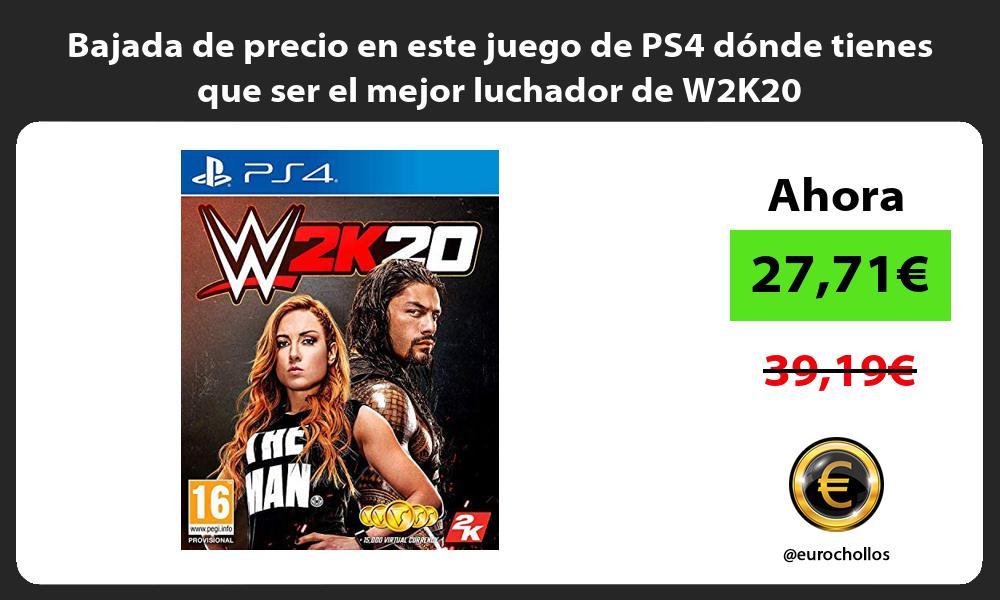 Bajada de precio en este juego de PS4 dónde tienes que ser el mejor luchador de W2K20