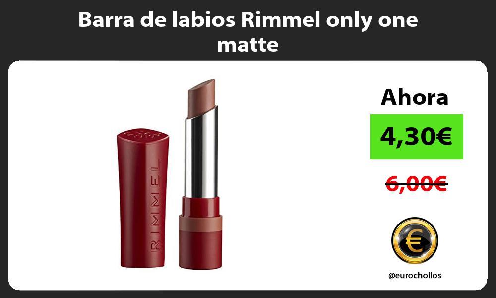 Barra de labios Rimmel only one matte
