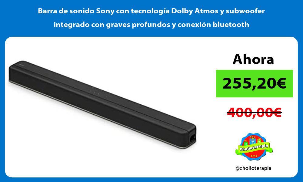 Barra de sonido Sony con tecnología Dolby Atmos y subwoofer integrado con graves profundos y conexión bluetooth